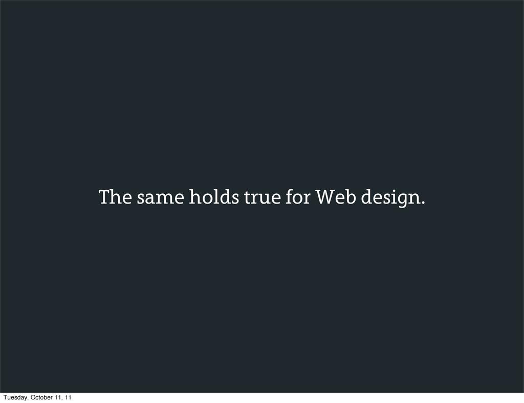 The same holds true for Web design. Tuesday, Oc...