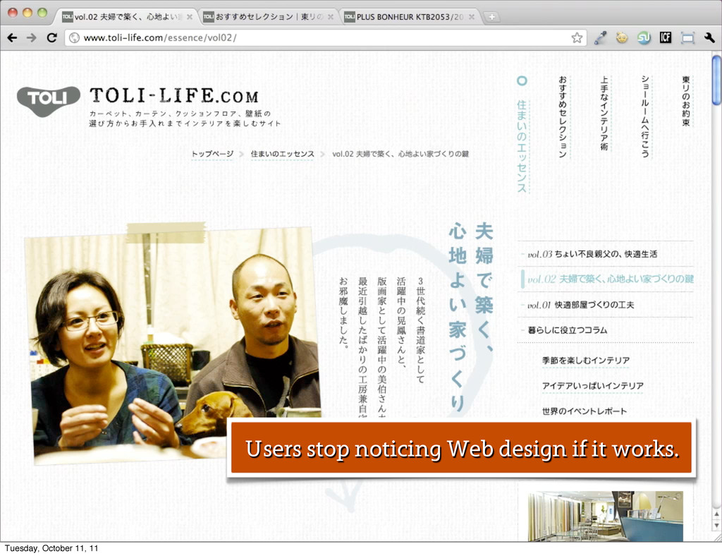 Users stop noticing Web design if it works. Tue...