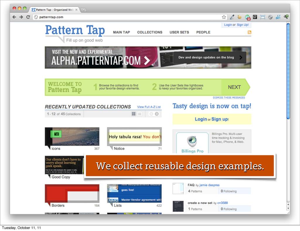 We collect reusable design examples. Tuesday, O...