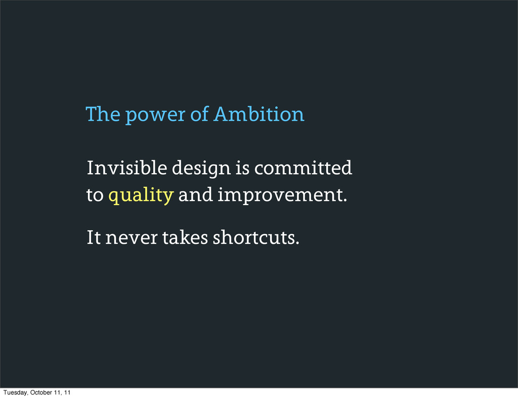 Invisible design is committed to quality and im...
