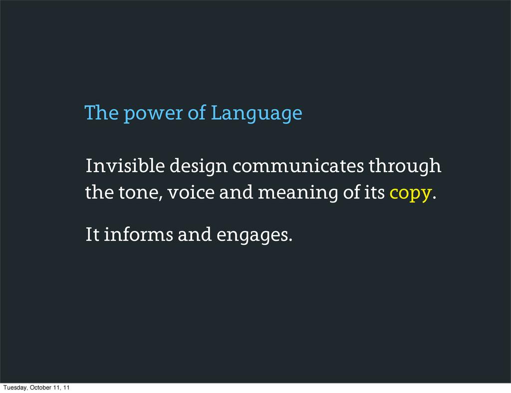 Invisible design communicates through the tone,...