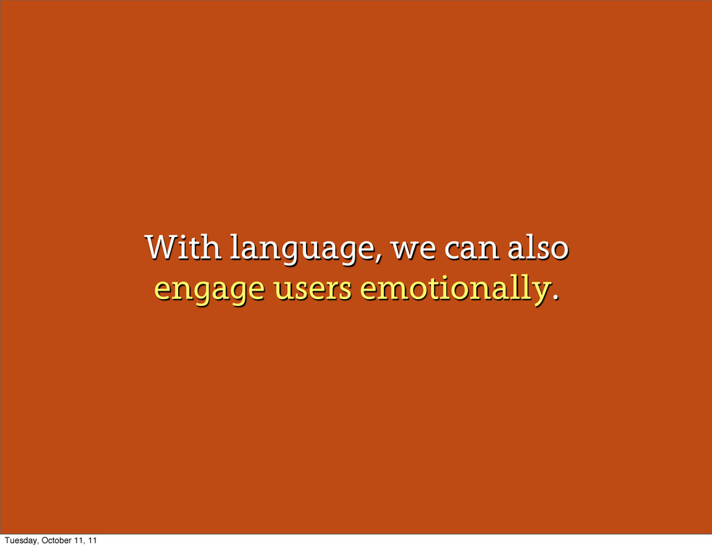 With language, we can also engage users emotion...