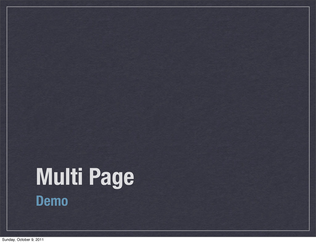 Multi Page Demo Sunday, October 9, 2011