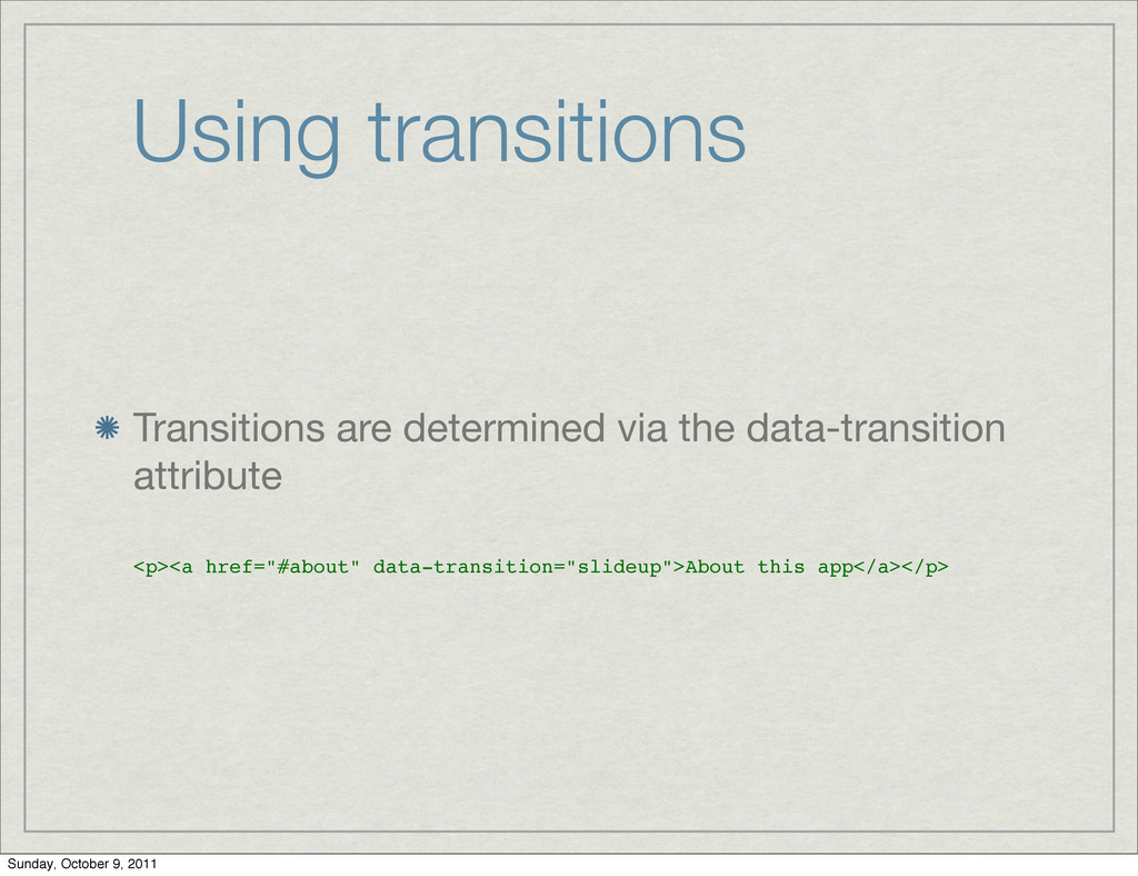 Using transitions Transitions are determined vi...