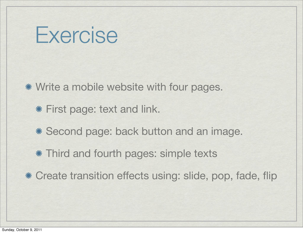 Exercise Write a mobile website with four pages...