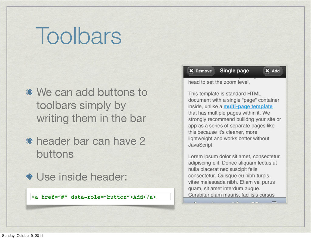 Toolbars We can add buttons to toolbars simply ...