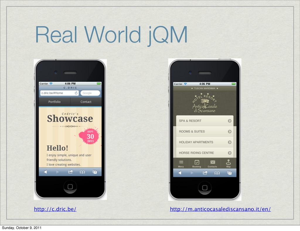 Real World jQM http://c.dric.be/ http://m.antic...
