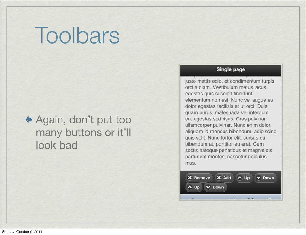 Toolbars Again, don't put too many buttons or i...