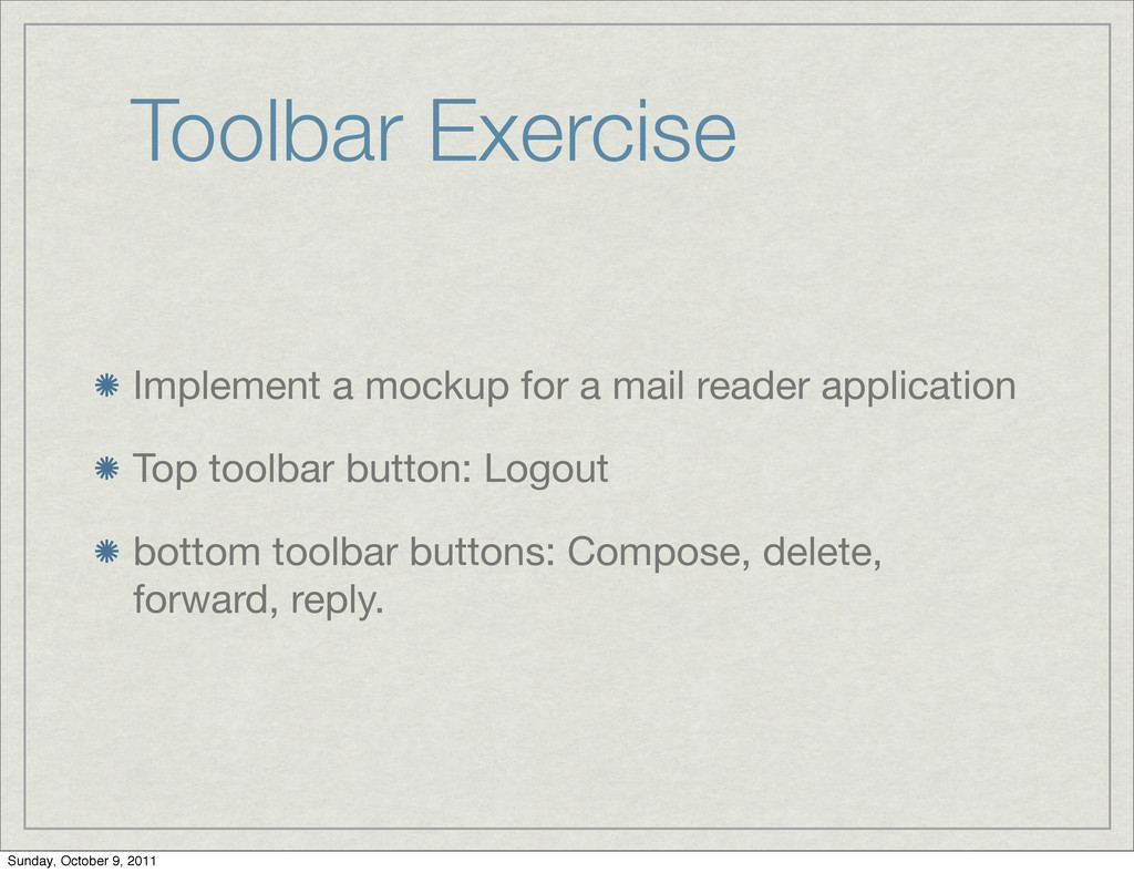 Toolbar Exercise Implement a mockup for a mail ...