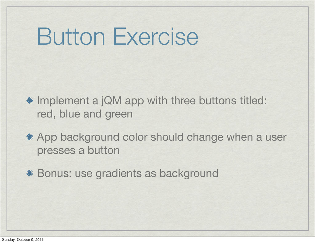 Button Exercise Implement a jQM app with three ...