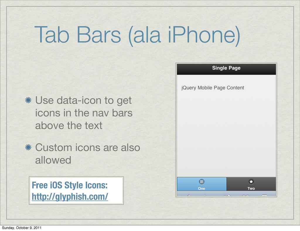 Tab Bars (ala iPhone) Use data-icon to get icon...
