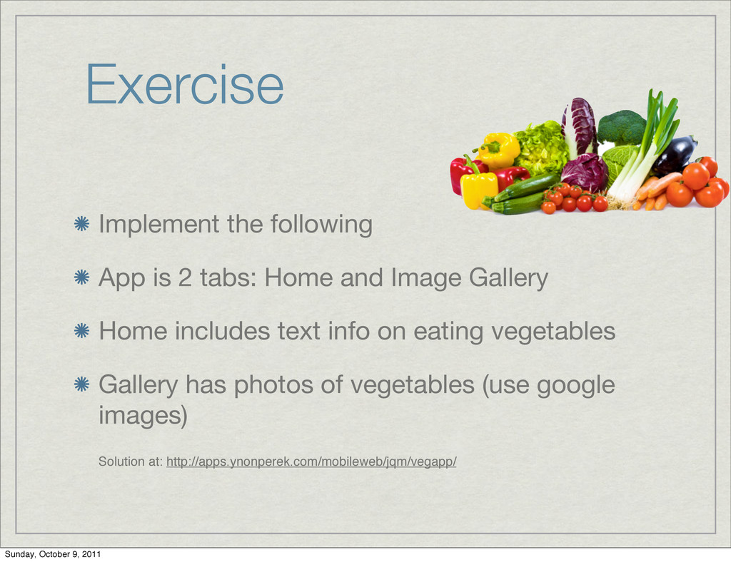Exercise Implement the following App is 2 tabs:...