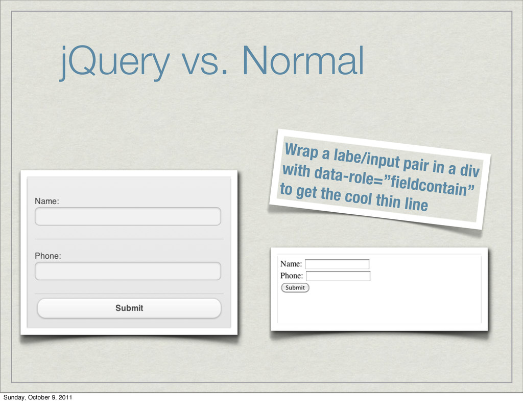 jQuery vs. Normal Wrap a labe/input pair in a d...
