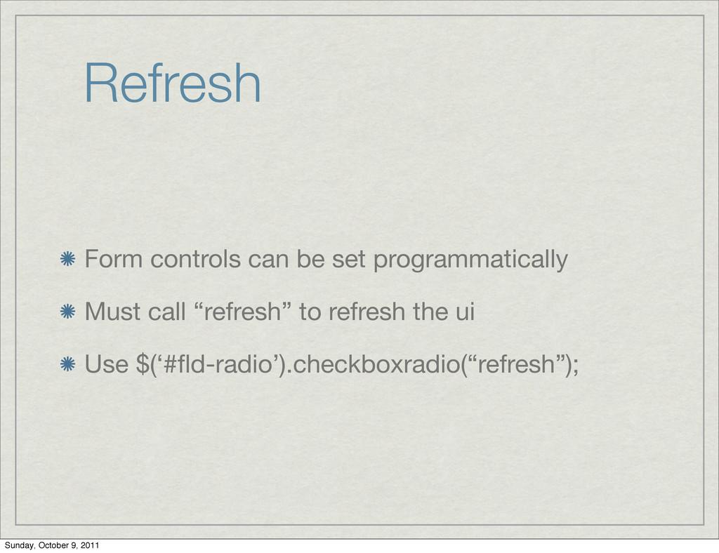 Refresh Form controls can be set programmatical...