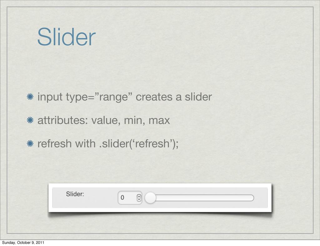 """Slider input type=""""range"""" creates a slider attr..."""