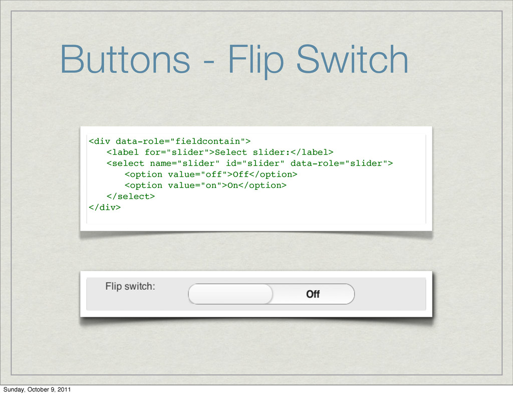 "Buttons - Flip Switch <div data-role=""fieldcont..."