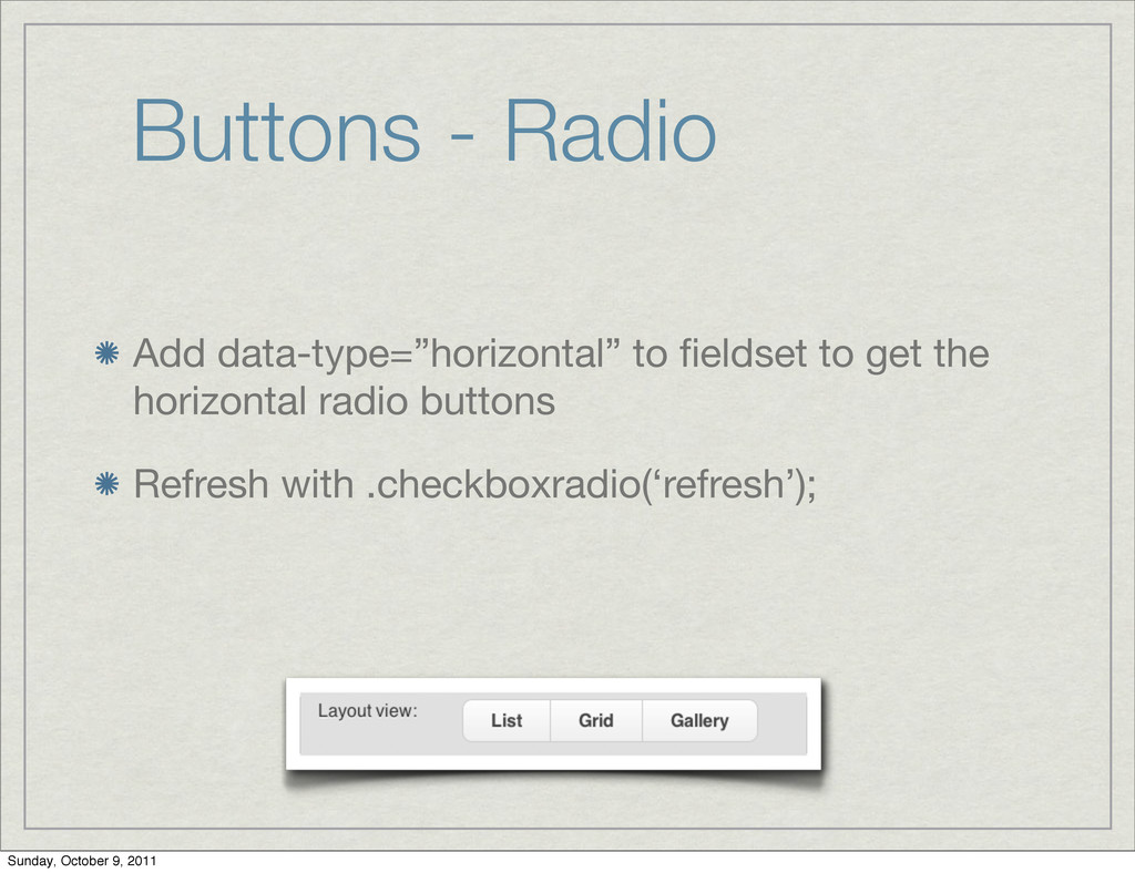 "Buttons - Radio Add data-type=""horizontal"" to fi..."