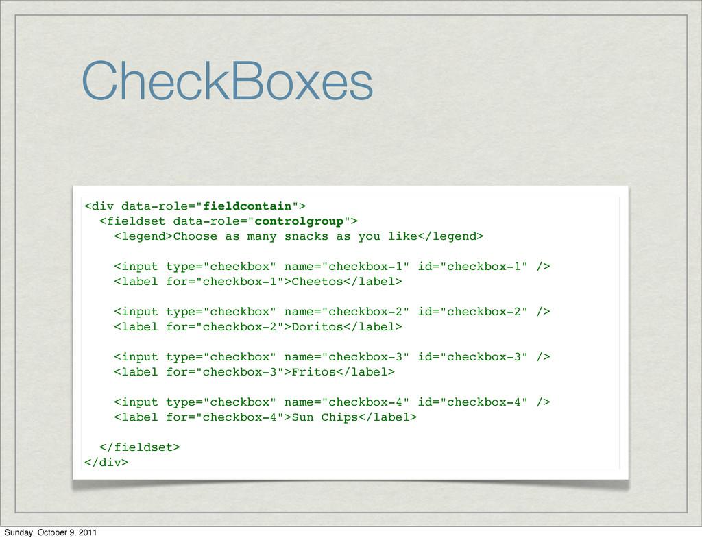 "CheckBoxes <div data-role=""fieldcontain""> <fiel..."