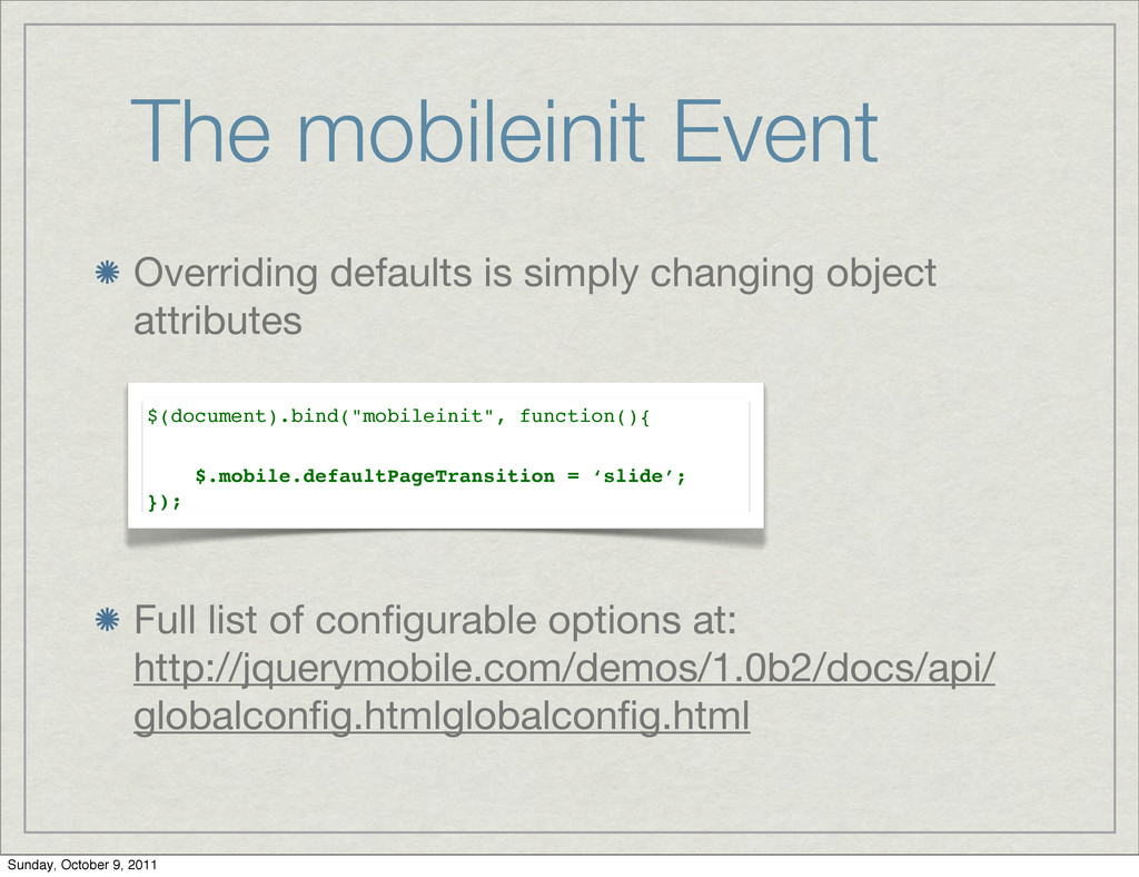 The mobileinit Event Overriding defaults is sim...