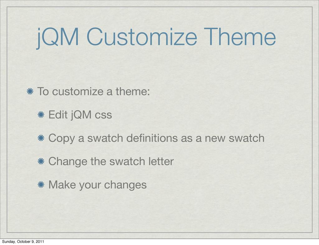 jQM Customize Theme To customize a theme: Edit ...