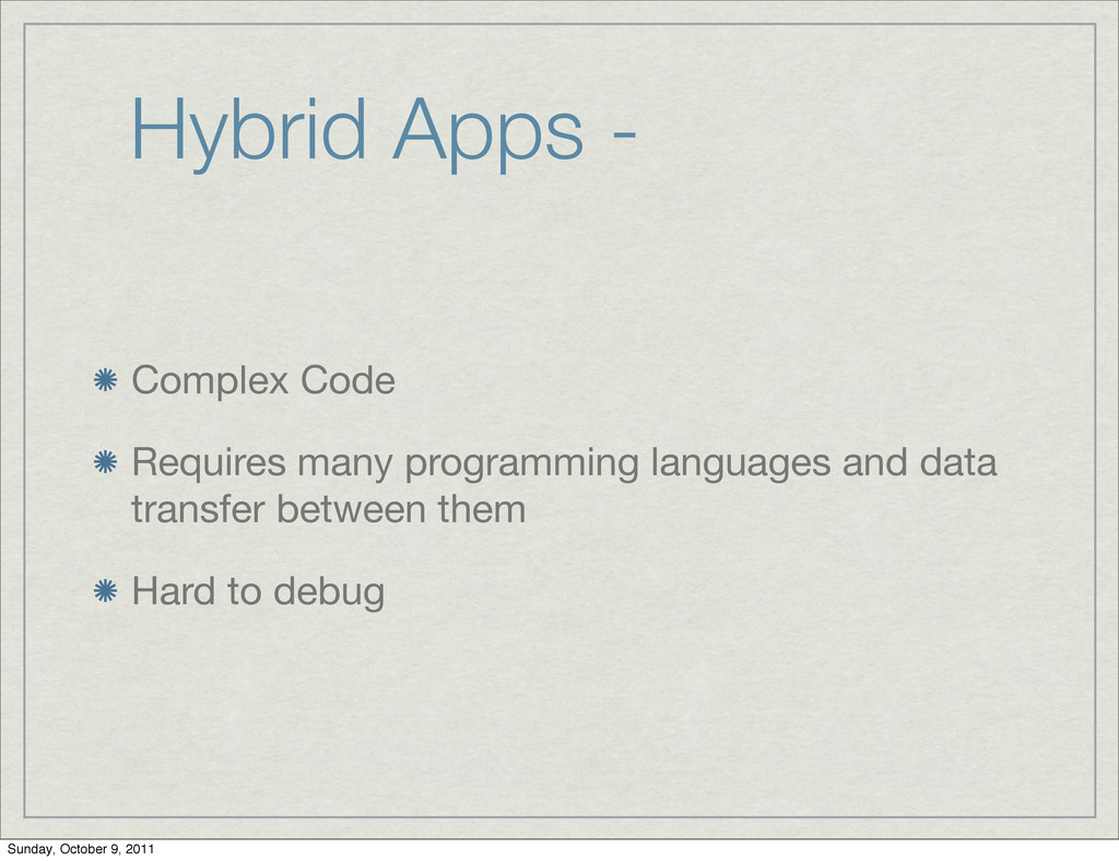 Hybrid Apps - Complex Code Requires many progra...