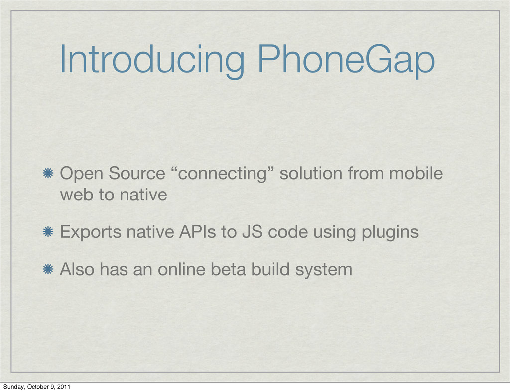 "Introducing PhoneGap Open Source ""connecting"" s..."