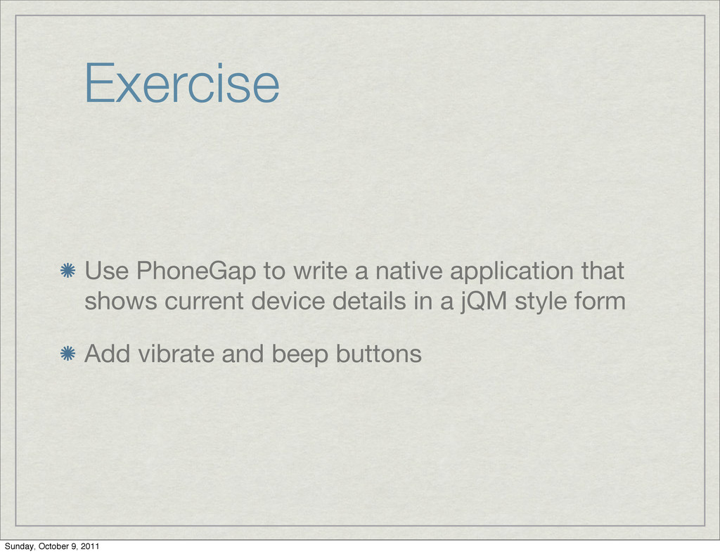 Exercise Use PhoneGap to write a native applica...