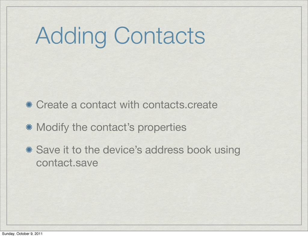 Adding Contacts Create a contact with contacts....