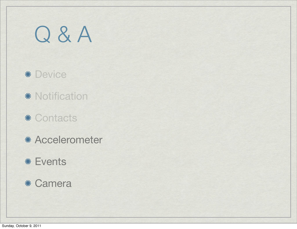Q & A Device Notification Contacts Accelerometer...