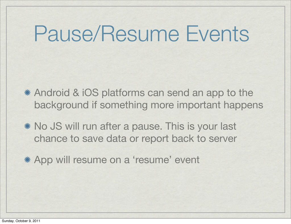 Pause/Resume Events Android & iOS platforms can...