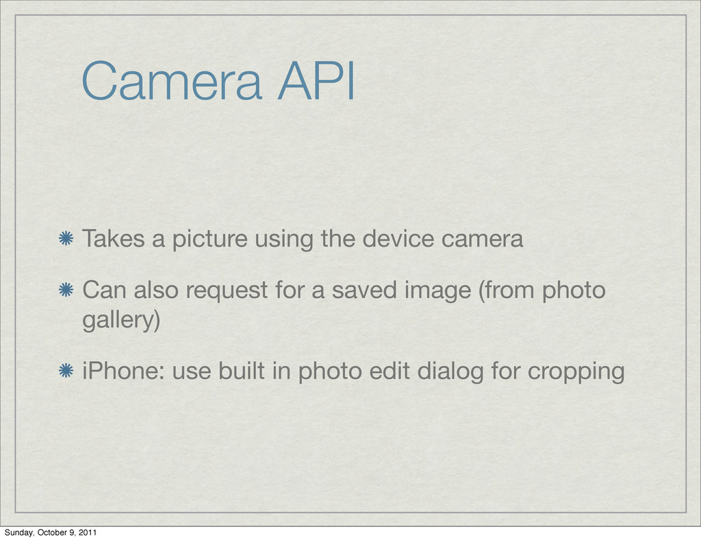 Camera API Takes a picture using the device cam...