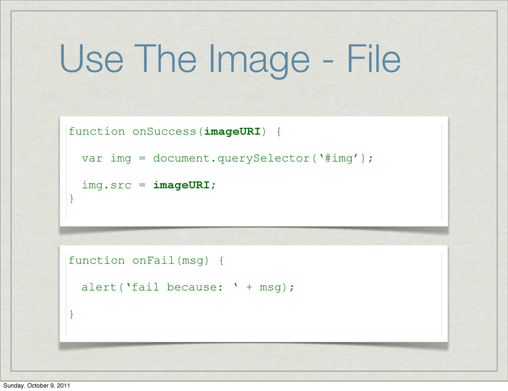 Use The Image - File function onSuccess(imageUR...
