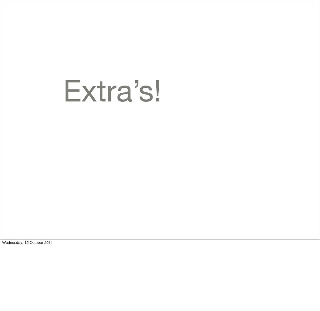 Extra's! Wednesday, 12 October 2011
