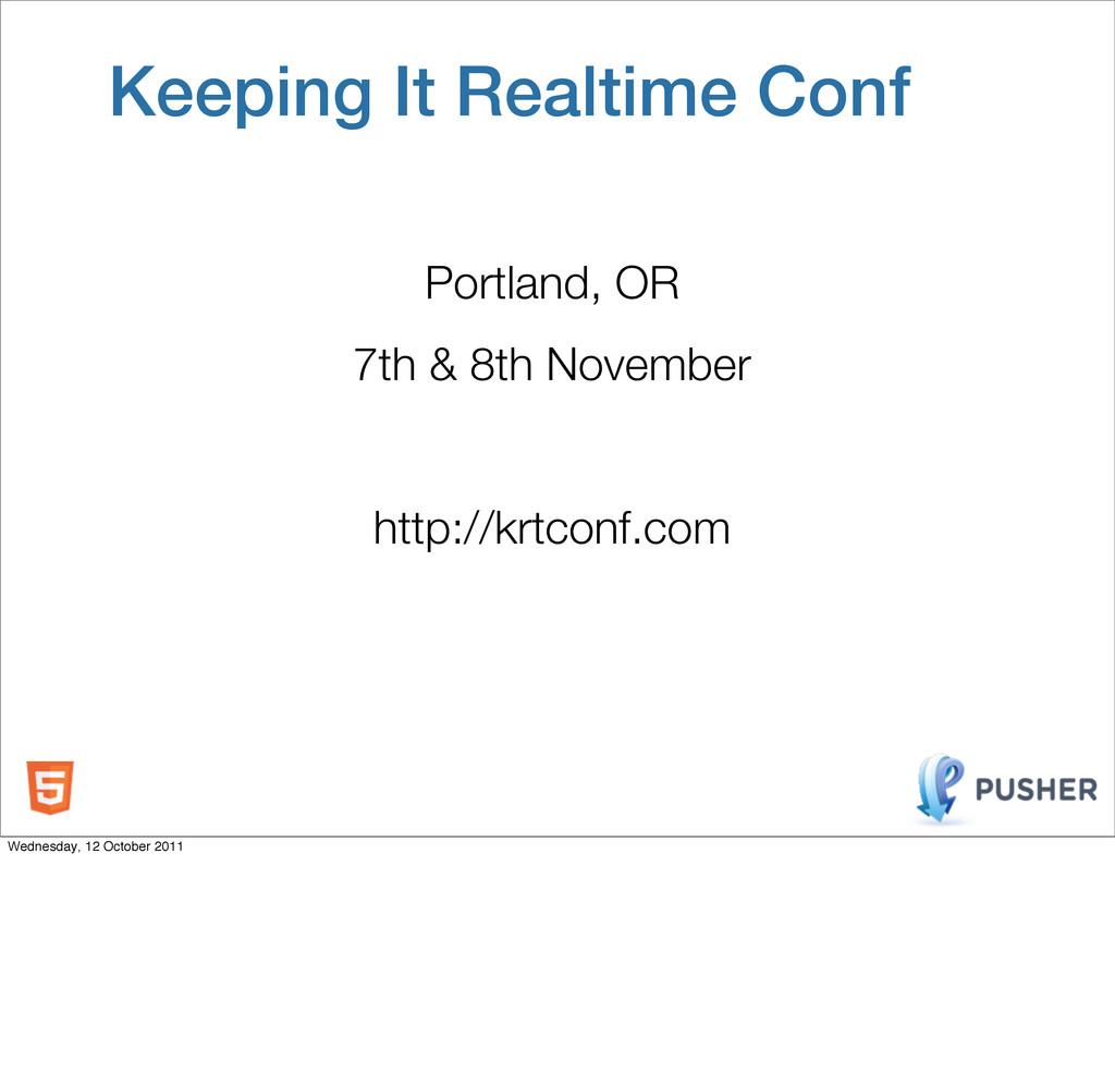 Portland, OR 7th & 8th November http://krtconf....