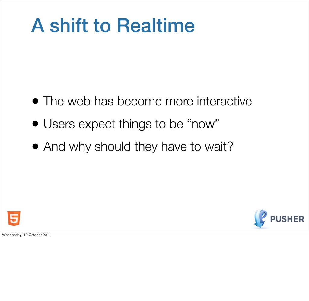 A shift to Realtime • The web has become more i...