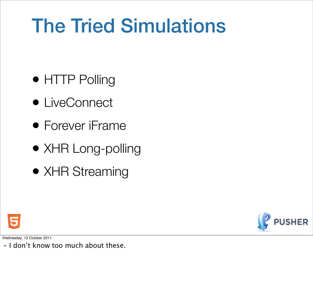 The Tried Simulations • HTTP Polling • LiveConn...