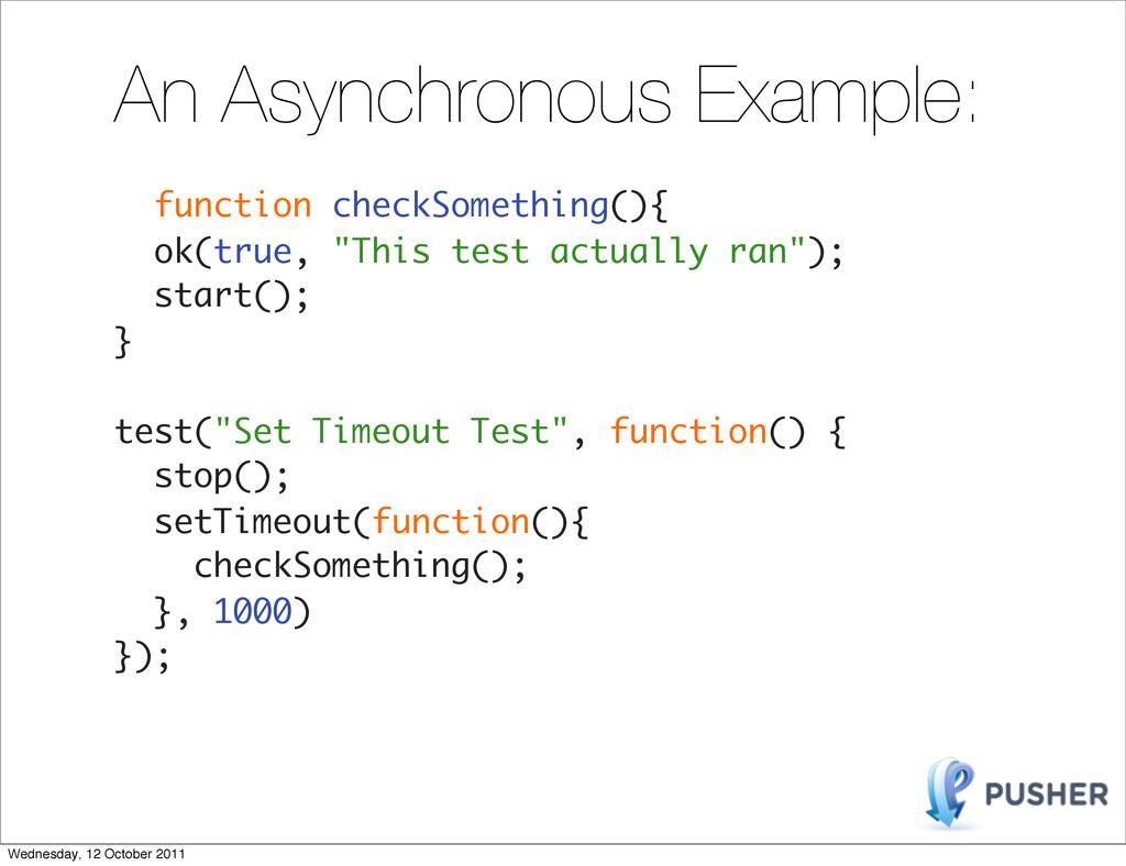 An Asynchronous Example: function checkSomethin...