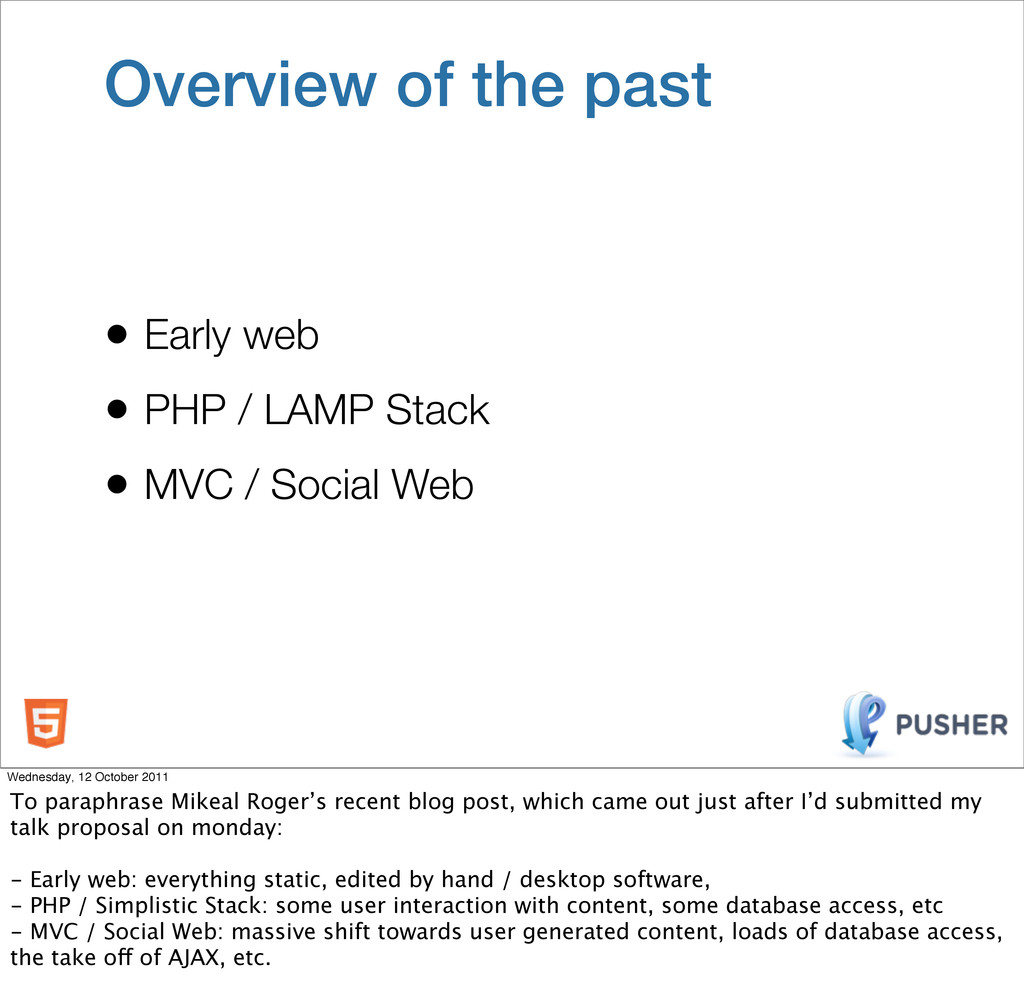 • Early web • PHP / LAMP Stack • MVC / Social W...