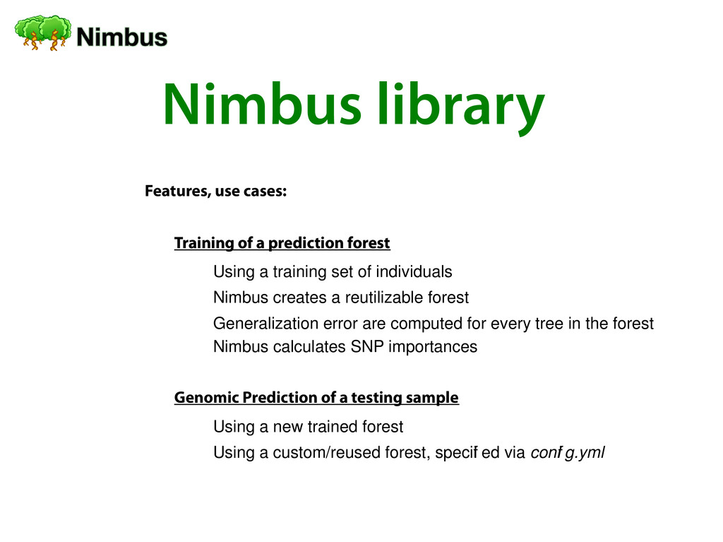Nimbus library Features, use cases: Training of...