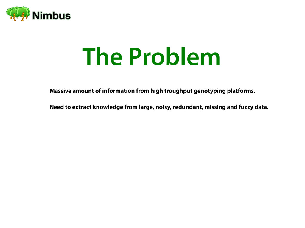 The Problem Massive amount of information from ...