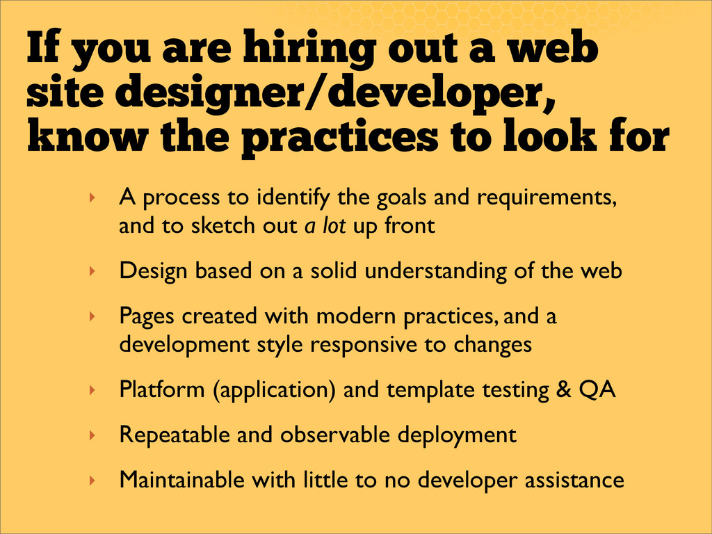 If you are hiring out a web site designer/devel...