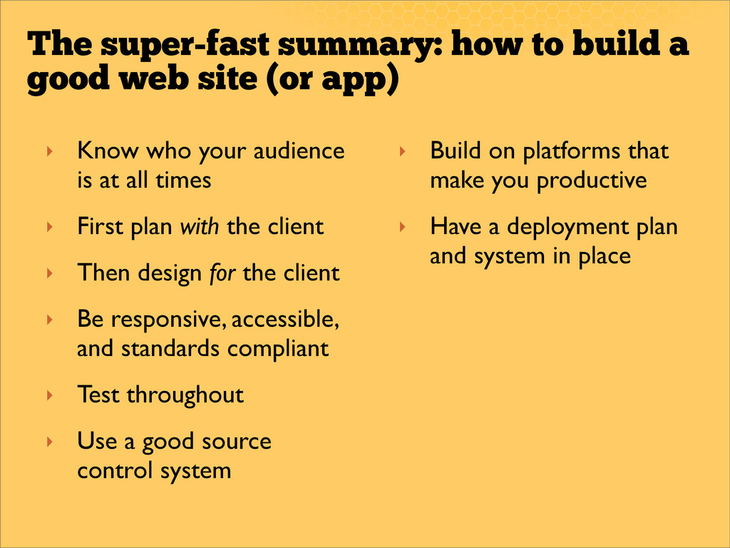 The super-fast summary: how to build a good web...
