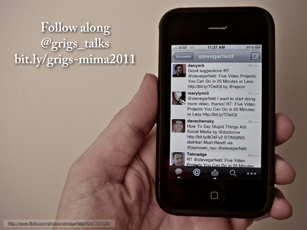 Follow along @grigs_talks bit.ly/grigs-mima2011...