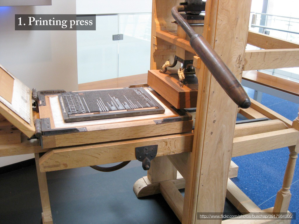 1. Printing press http://www.flickr.com/photos/b...