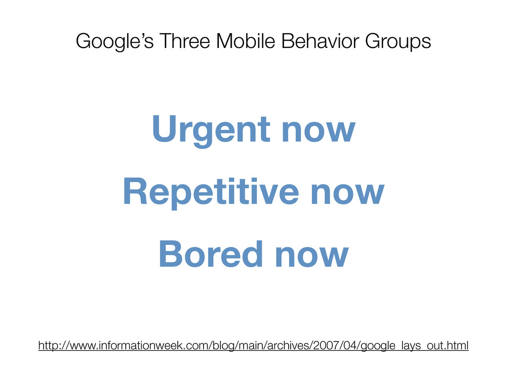Google's Three Mobile Behavior Groups Urgent no...