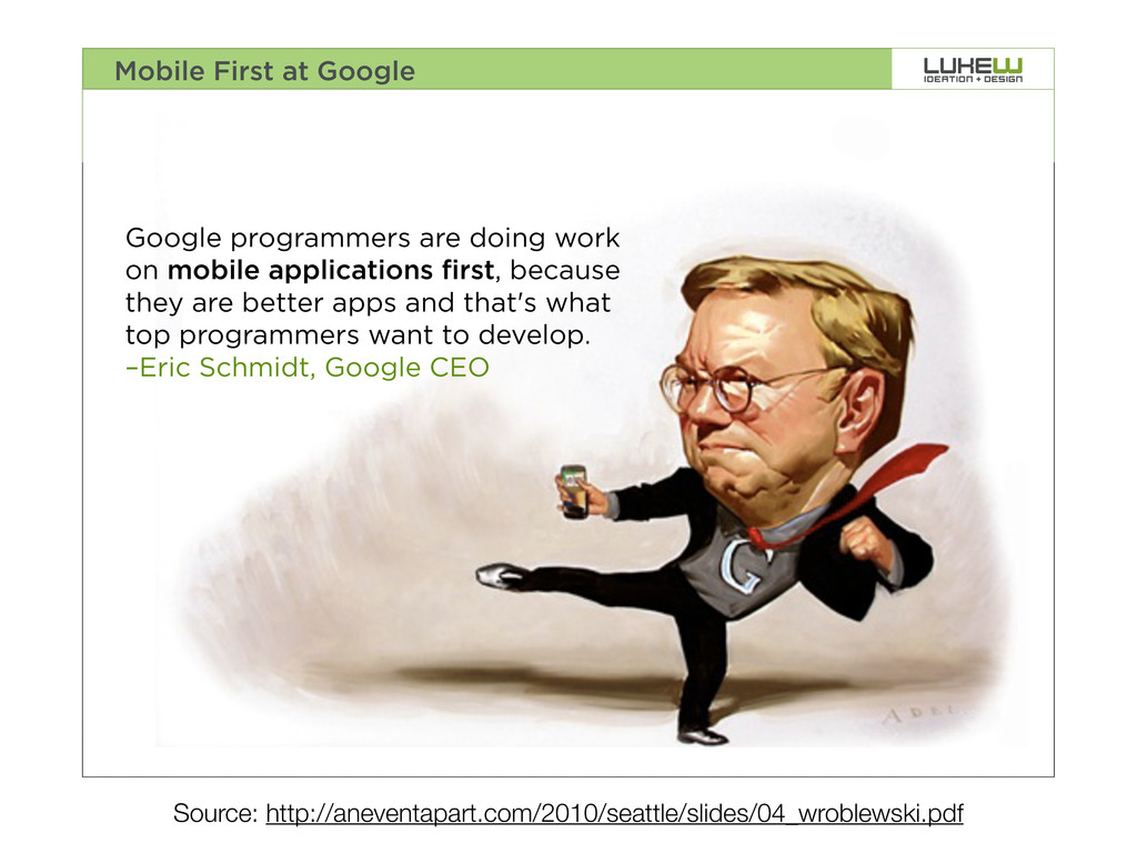 3 Mobile First at Google Google programmers are...