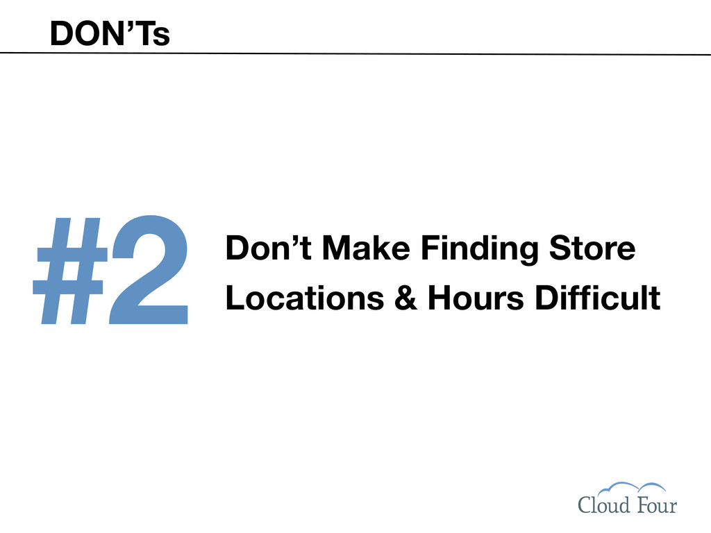DON'Ts #2 Don't Make Finding Store Locations & ...