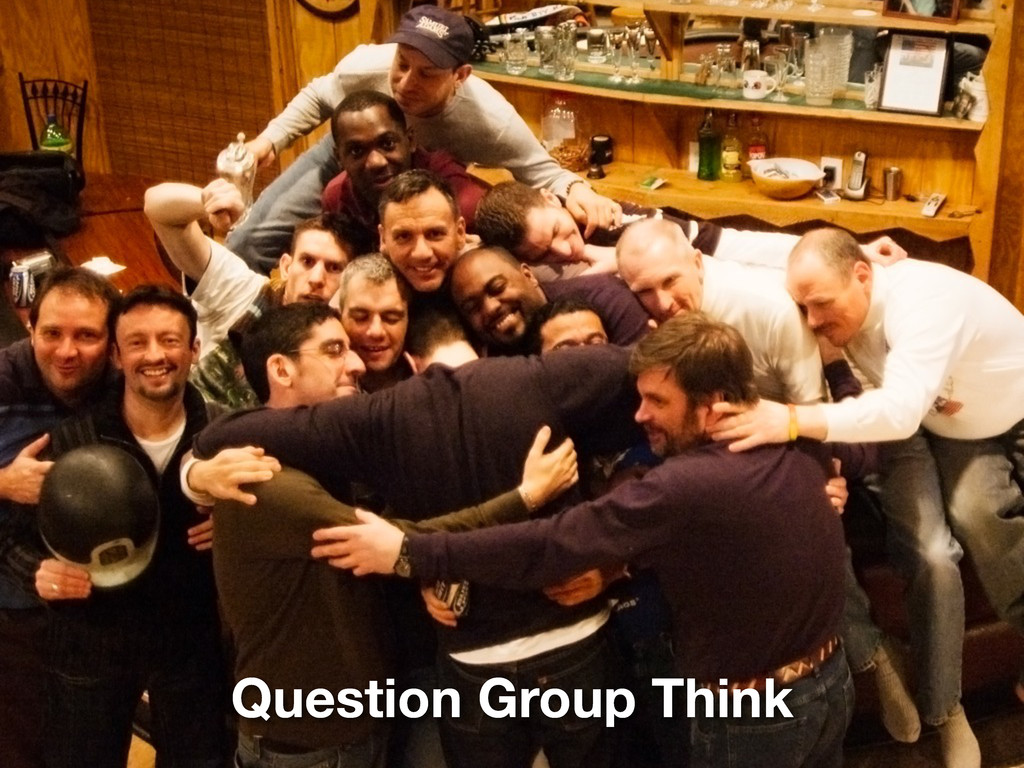 Question Group Think