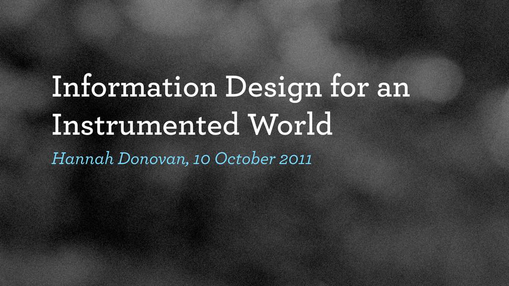 Information Design for an Instrumented World Ha...