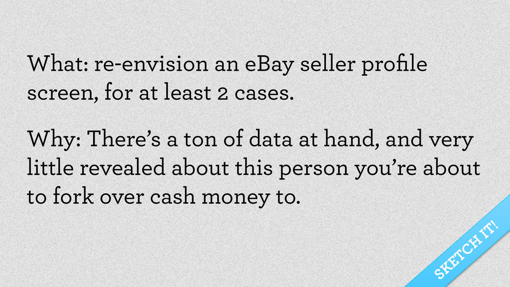 SKETCH IT! What: re-envision an eBay seller pro...